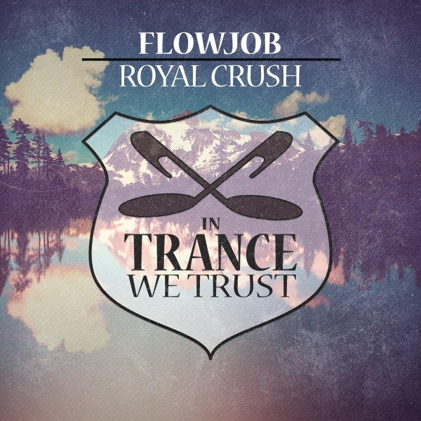 Flowjob - Royal Crush [In Trance We Trust 758-0]
