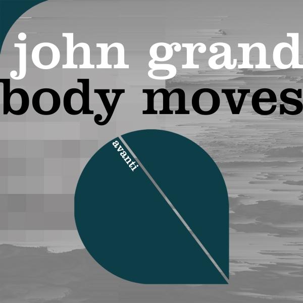 John Grand - Body Moves [Avanti]