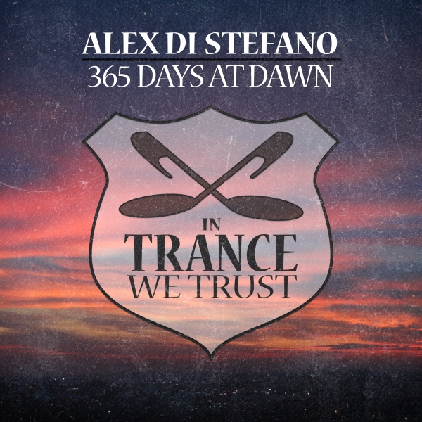 Alex Di Stefano - 365 Days At Dawn [In Trance We Trust 759-0]