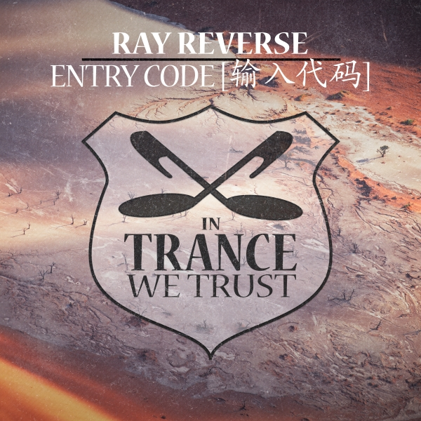 Ray Reverse - Entry Code [In Trance We Trust 762-0]