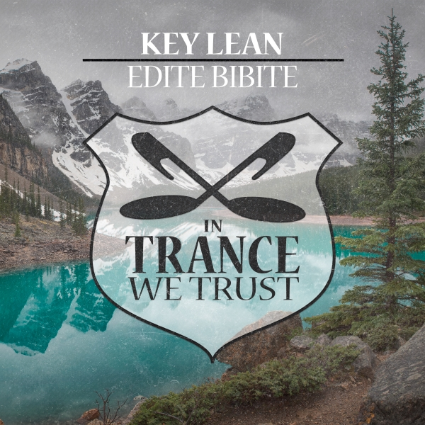 Key Lean - Edite Bibite [In Trance We Trust 763-0]