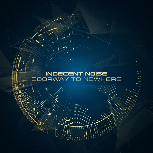 Indecent Noise - Doorway To Nowhere