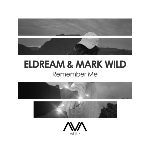 Eldream & Mark Wild - Remember Me