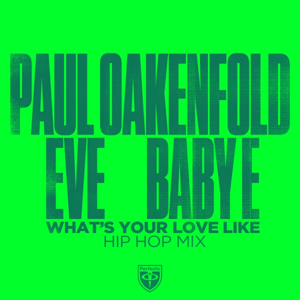 Paul Oakenfold x Eve x Baby E - What's Your Love Like (Hip Hop Mix)