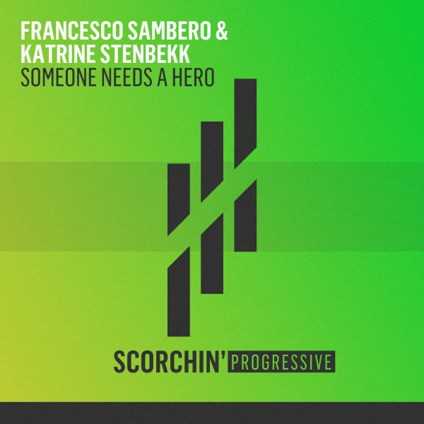 Francesco Sambero & Katrine Stenbekk - Someone Needs A Hero
