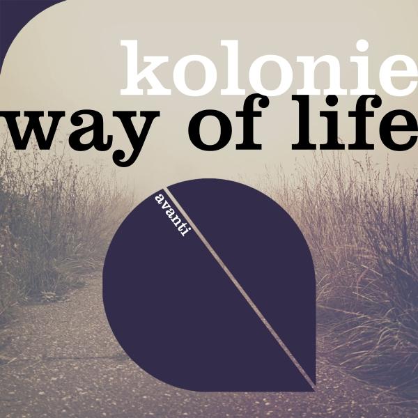 Kolonie - Way Of Life [Avanti]