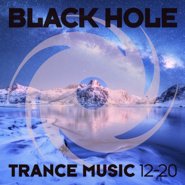 Black Hole Trance Music 12-20