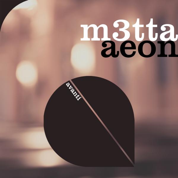 M3TTA - Aeon [Avanti]
