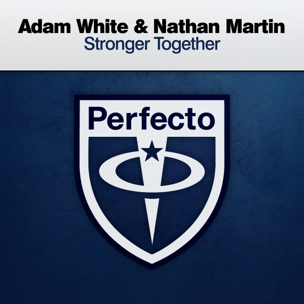 Adam White & Nathan Martin - Stronger Together