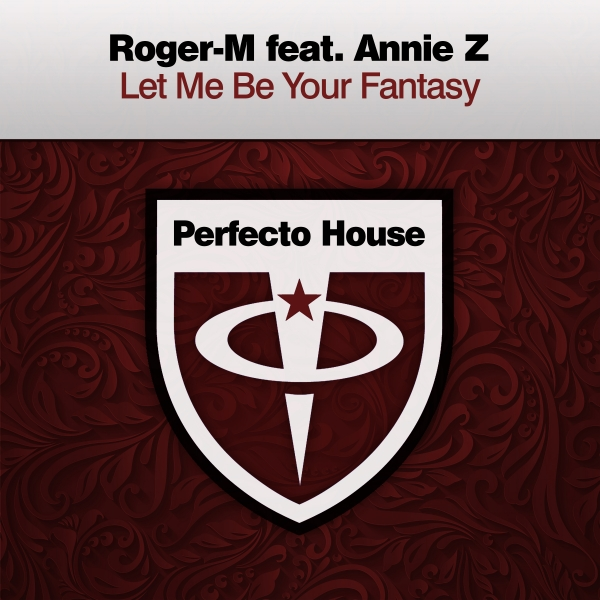 Roger-M featuring Annie Z - Let Me Be Your Fantasy