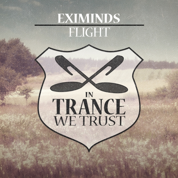 Eximinds - Flight [In Trance We Trust 764-0]