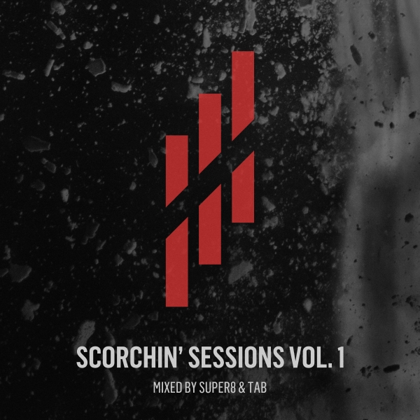 Scorchin' Sessions Vol.1 - Mixed by Super8 & Tab