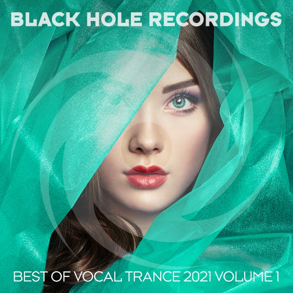 Black Hole Recordings presents Best Of Vocal Trance 2021 Volume 1