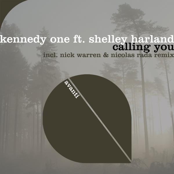 Kennedy One feat. Shelley Harland - Calling You [Avanti]