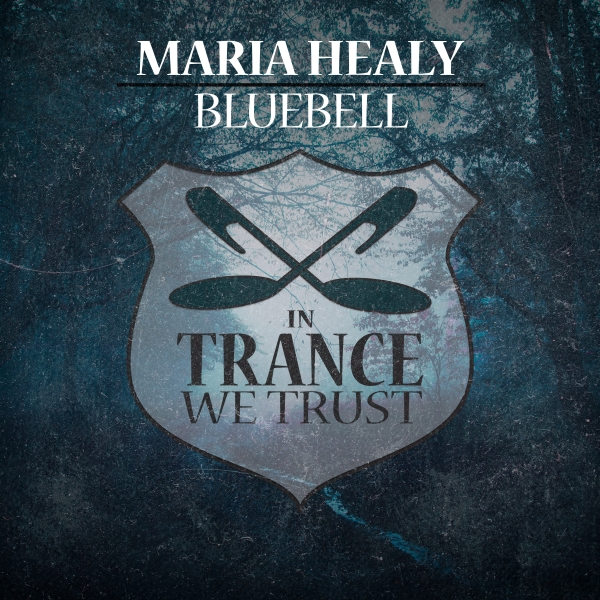 Maria Healy - Bluebell [In Trance We Trust 769-0]