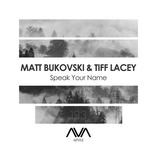 Matt Bukovski & Tiff Lacey - Speak Your Name